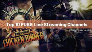 Top 10 PUBG Live Streaming Channels