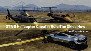 GTA 5 Helicopter Cheats: Rule The Skies Now