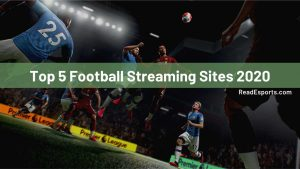 Top 5 Football Streaming Sites 2021
