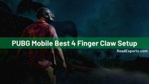 PUBG Mobile Best 4 Finger Claw Setup