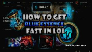 How to Get Blue Essence Fast?