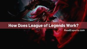How Does League of Legends Work?