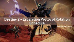 Destiny 2 - Escalation Protocol Rotation Schedule