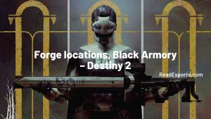 Destiny 2 - Forge locations, Black Armory