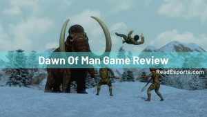 Dawn Of Man Game Review
