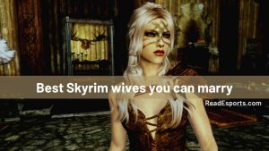 20 best Skyrim wives you can marry