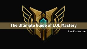 The Ultimate Guide of LOL Mastery