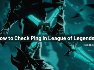 How to Check Ping in League of Legends?