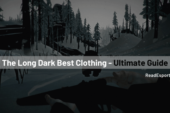 The Long Dark Best Clothing For You - (Ultimate Clothing Guide)